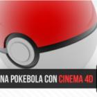 Modelando una Pokebola 3D con Cinema 4D - Jonathan Rijo Blog
