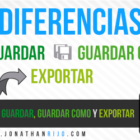 Diferencia entre guardar, guardar como y exportar - tutorial - Jonathan Rijo Blog