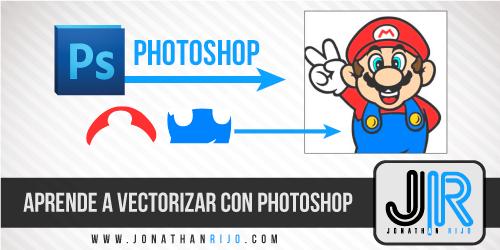 Aprende A Vectorizar con Photoshop - Jonathan Rijo blog