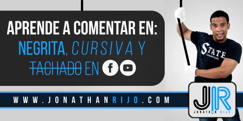 Comentar en Negrita, Cursiva y Tachado en Youtube y Facebook