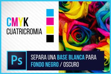 Separación de Colores para SERIGRAFIA - BASE BLANCA - Cuatricromía - CMYK - Tutorial - Jonathan Rijo Blog